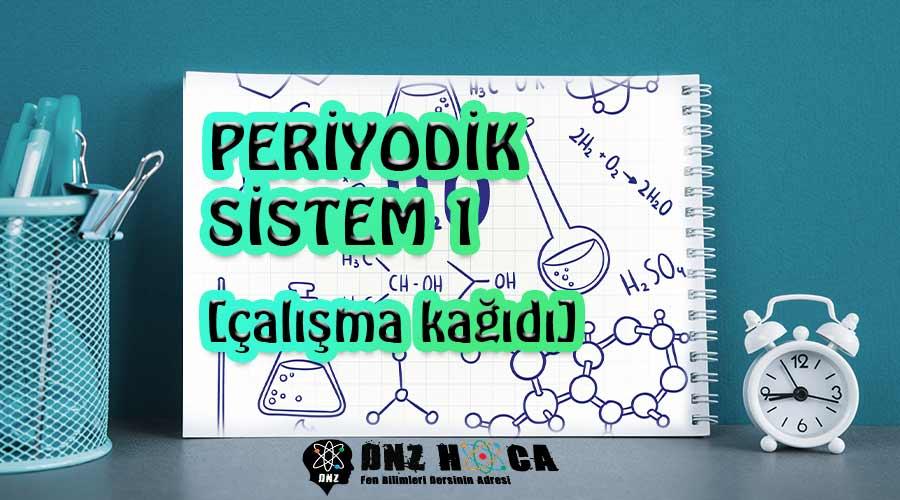 8. Sınıf 4. Ünite Periyodik Sistem 1. Çalışma Kağıdı Dnz Hoca 5